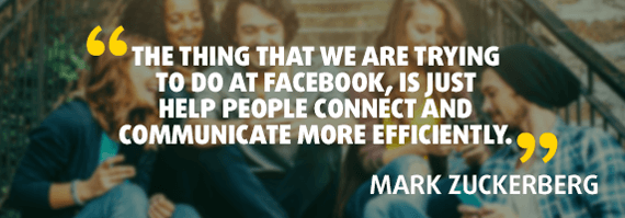 """""""The thing that we are trying to do at Facebook, is just help people connect and communicate more efficiently."""" - Quote by Mark Zuckerberg"""