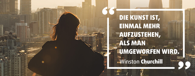 Die Kunst ist, einmal mehr aufzustehen, als man umgeworfen wird. - Winston Churchill