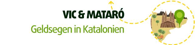 Vic & Mataró - Geldsegen in Katalonien