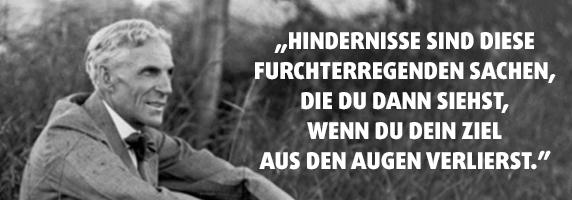 """""""Hindernisse sind diese furchterregenden Sachen, die du dann siehst, wenn du dein Ziel aus den Augen verlierst."""" - Henry Ford"""