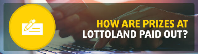 How are prizes at Lottoland paid out?