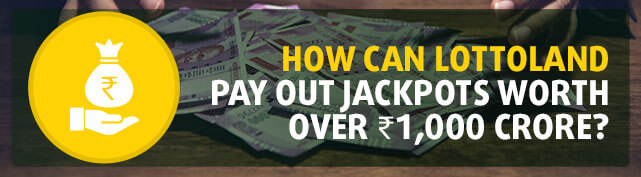 How can Lottoland pay out jackpots worth over ₹1,000 crore?