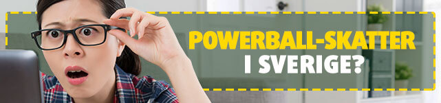 PowerBall-skatter i Sverige?