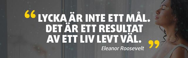 Citat om lycka - Eleanor Roosevelt