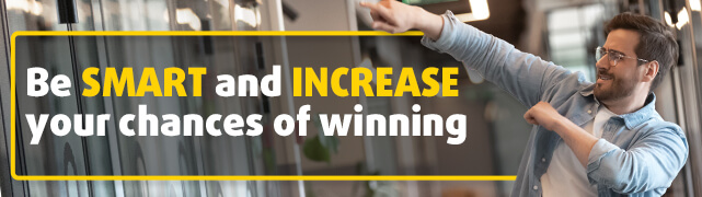 Be smart and increase your chances of winning