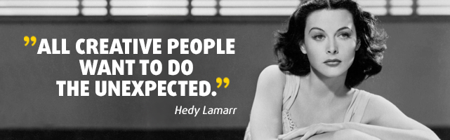 All creative people want to do the unexpected. - Hedy Lamarr