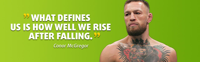 What defines us is how well we rise after falling. - Conor McGregor