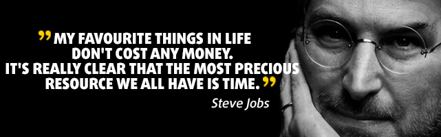 My favourite things in life don't cost any money. It's really clear that the most precious resource we all have is time. - Steve Jobs
